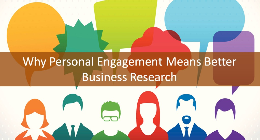 Why-personal-engagement-means-better-Business-Research